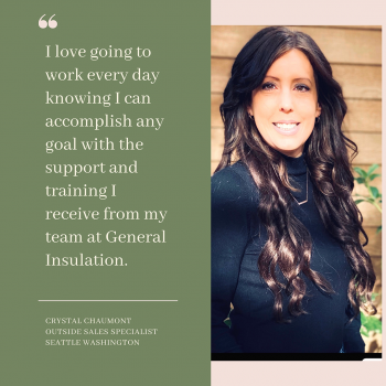 Crystal Chaumont, Outside Sales Specialist, Seattle, WA Employee Spotlight General Insulation